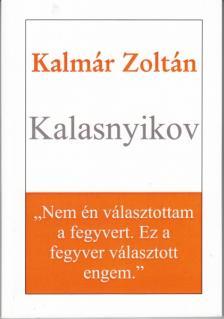 Kalmár Zoltán - Kalasnyikov