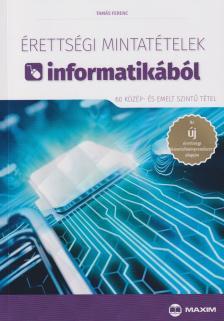 Dorozsmai Károly - Érettségi mintatételek informatikából (60 középszintű tétel) - A 2017-től érvényes érettségi követelményrendszer alapján