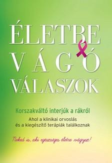 Fülöp Beáta - Életbe vágó válaszok - Korszakváltó interjúk a rákról [eKönyv: epub, mobi]
