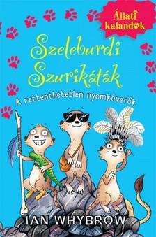 Ian Whybrow - Szeleburdi Szurikáták 2.- A rettenthetetlen nyomkövetők [eKönyv: epub, mobi]