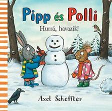 Alex Schäffer - Pipp és Polli - Hurrá havazik! (Lapozó)