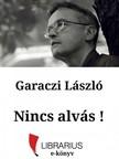 Garaczi László - Nincs alvás! [eKönyv: epub, mobi]<!--span style='font-size:10px;'>(G)</span-->