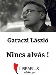 Garaczi László - Nincs alvás! [eKönyv: epub, mobi]
