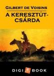 Voisins Gilbert de - Keresztút-csárda [eKönyv: epub, mobi]