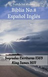 TruthBeTold Ministry, Joern Andre Halseth, King James - Biblia No.8 Espanol Inglés [eKönyv: epub,  mobi]