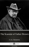 Gilbert Keith Chesterton - The Scandal of Father Brown by G. K. Chesterton (Illustrated) [eKönyv: epub,  mobi]