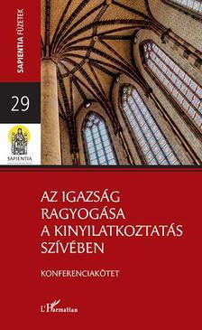 Szabó Ráhel-Vida Márta (szerk.) - Az igazság ragyogása a kinyilatkoztatás fényében