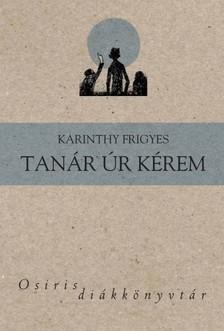 Karinthy Frigyes - Tanár úr kérem [eKönyv: epub, mobi]
