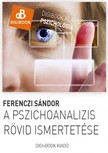 Ferenczi Sándor - A pszichoanalízis rövid ismertetése [eKönyv: epub, mobi]