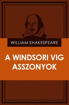 William Shakespeare - A windsori vig asszonyok [eKönyv: epub, mobi]