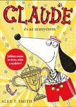 Alex T. Smith - Claude és az aranyérem<!--span style='font-size:10px;'>(G)</span-->