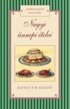 Papp Katalin - Nagyi ünnepi ételei [eKönyv: epub, mobi]<!--span style='font-size:10px;'>(G)</span-->
