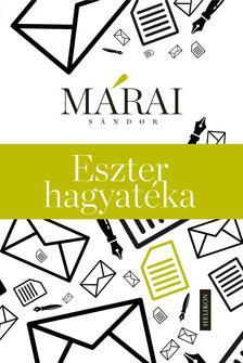 MÁRAI SÁNDOR - Eszter hagyatéka