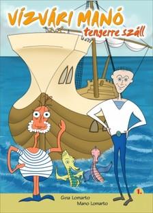 Lomarto Gina - Vízvári Manó tengerre száll [eKönyv: epub, mobi]