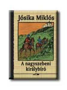 Jósika Miklós - A nagyszebeni királybíró