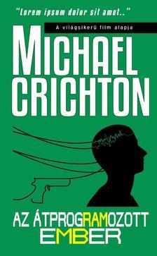 Michael Crichton - Az átprogramozott ember