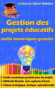 Olivier Rebiere Cristina Rebiere, - Gestion des projets éducatifs [eKönyv: epub, mobi]