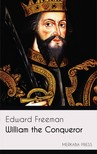 Freeman Edward - William the Conqueror [eKönyv: epub,  mobi]