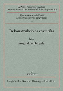 Angyalosi Gergely - Dekonstrukció és esztétika