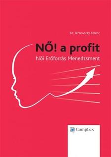 Ferenc Dr. Ternovszky - NŐ! a profit - Női Erőforrás Menedzsment [eKönyv: epub, mobi]