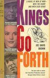 BROWN, JOE DAVID - Kings Go Forth [antikvár]