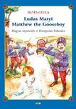 ILLYÉS GYULA - Ludas Matyi - Matthew the Gooseboy<!--span style='font-size:10px;'>(G)</span-->