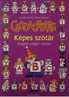 CSÖRGŐ ANIKÓ-ESZES HAJNAL - Csodaország Képes szótár