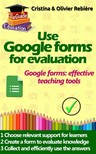 Olivier Rebiere Cristina Rebiere, - Use Google forms for evaluation [eKönyv: epub,  mobi]