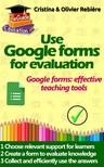 Olivier Rebiere Cristina Rebiere, - Use Google forms for evaluation [eKönyv: epub, mobi]