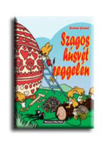 BODNÁR GÉZÁNÉ - Szagos húsvét reggelén