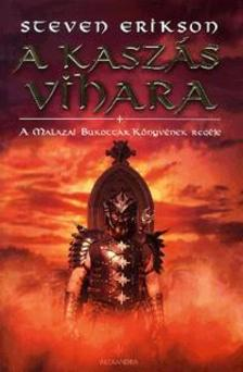Steven Erikson - A kaszás vihara - A Malazai Bukottak Könyvének regéje VII. - kemény borítós