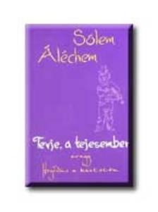 SÓLEM ALÉCHEM - Tevje, a tejesember