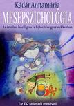 Kádár Annamária - Mesepszichológia - Az érzelmi intelligencia fejlesztése gyermekkorban<!--span style='font-size:10px;'>(G)</span-->
