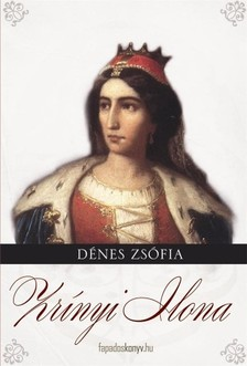 Dénes Zsófia - Zrínyi Ilona [eKönyv: epub, mobi]