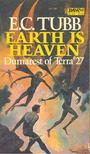 TUBB, E.C. - Earth is Heaven - Dumarest of Terra#27 [antikvár]