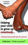 Olivier Rebiere Cristina Rebiere, - Helping Your Child to Grow Up Consciously [eKönyv: epub, mobi]
