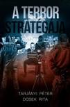 Tarjányi Péter Dosek Rita - - A Terror Stratégája [eKönyv: epub, mobi]<!--span style='font-size:10px;'>(G)</span-->