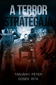 Tarjányi Péter Dosek Rita - - A Terror Stratégája [eKönyv: epub, mobi]