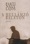 Parti Nagy Lajos - A hullámzó Balaton [eKönyv: pdf, epub, mobi]<!--span style='font-size:10px;'>(G)</span-->
