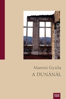 Marosi Gyula - A Dunánál