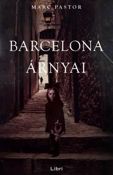 Marc Pastor - Barcelona árnyai [eKönyv: epub, mobi]
