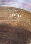 SZABÓ ZOLTÁN - 1956 - KORSZAKVÁLTÁS
