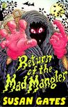 GATES, SUSAN - Return of the Mad Mangler [antikvár]