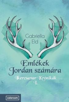 ELD GABRIELLA - EMLÉKEK JORDAN SZÁMÁRA - IKERCSAVAR KRÓNIKÁK I.