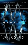 ERDÉSZ RÓBERT - My Words - Colossus [eKönyv: epub,  mobi]