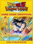 Strategies HSE - Dragon Ball Z Dokkan Battle Game Guide Unofficial [eKönyv: epub,  mobi]