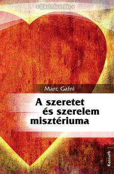 MARC GAFNI - A SZERETET ÉS A SZERELEM MISZTÉRIUMA