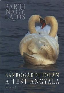 Parti Nagy Lajos - Sárbogárdi Jolán - A test angyala [eKönyv: epub, mobi]