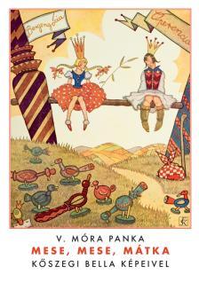 V. Móra Panka - Mese, mese, mátka