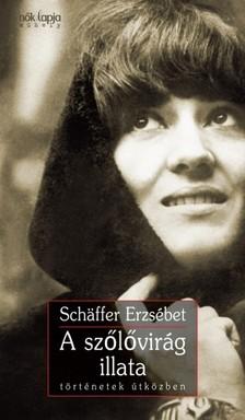 Schäffer Erzsébet - A szőlővirág illata - történetek útközben [eKönyv: epub, mobi]